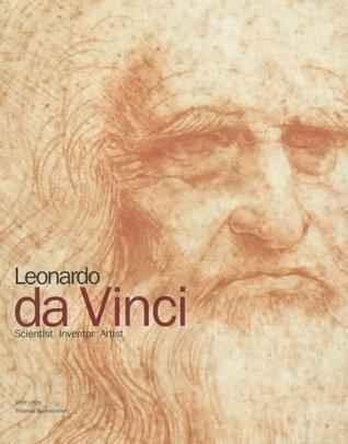 Leonardo Da Vinci: Scientist, Inventor, Artist