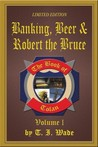 Banking, Beer & Robert the Bruce (The Book of Tolan, #1)