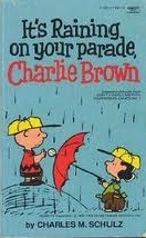 It's Raining on Your Parade, Charlie Brown (Peanuts Coronet, #57)