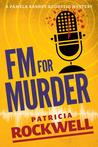 FM For Murder (Pamela Barnes Acoustic Mystery #2)