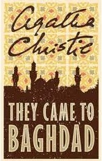 They Came to Baghdad by Agatha Christie