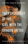 The Psychology of the Girl with the Dragon Tattoo: Understanding Lisbeth Salander and Stieg Larsson's Millennium Trilogy