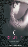 Rebelle by P.C. Cast