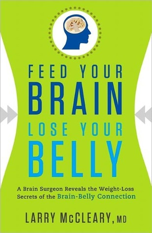 Feed Your Brain, Lose Your Belly: Experience Dynamic Weight Loss with the Brain-Belly Connection