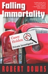 Falling Immortality (Casey Holden, Private Investigator #1)