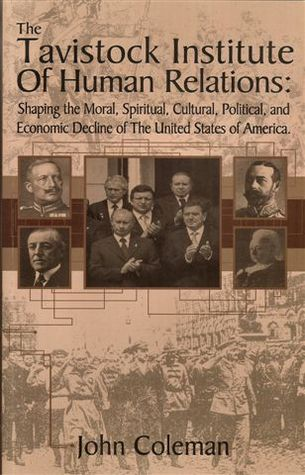 The Tavistock Institute of Human Relations: Shaping The Moral, Spiritual, Cultural, And Political. And Economic Decline Of The United States Of America