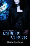 Vampire Career (Turning Vampire, #1)