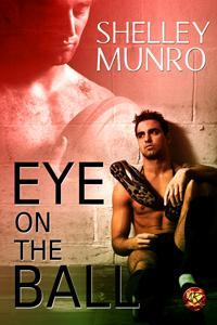 Eye on the Ball by Shelley Munro