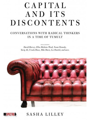 Capital and Its Discontents by Sasha Lilley