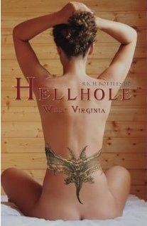 Hellhole West Virginia by Rich Bottles Jr.