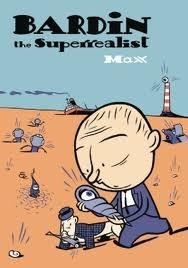 Bardín the Superrealist by Max