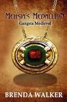 Mehsia's Medallion: Gangsta Medieval