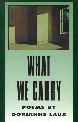 What We Carry by Dorianne Laux
