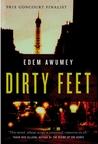 Dirty Feet by Edem Awumey