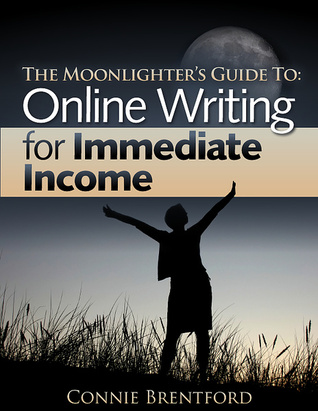The Moonlighter's Guide to by Connie Brentford