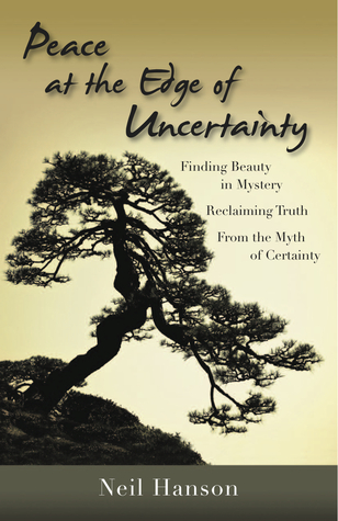 Peace at the Edge of Uncertainty by Neil M. Hanson