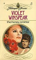 The Honey is Bitter by Violet Winspear