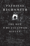 The Boy Who Followed Ripley by Patricia Highsmith