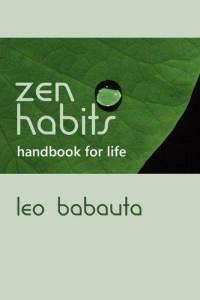 Zen Habits - Handbook for Life by Leo Babauta