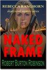 Naked Frame (Rebecca Ranghorn Mystery #1)