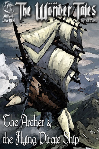 The Archer and the Flying Pirate Ship