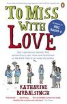 To Miss with Love by Katharine Birbalsingh