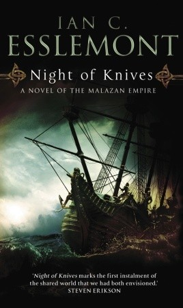 Night of Knives (Novels of the Malazan Empire, #1)