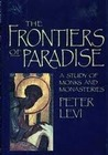 The Frontiers of Paradise: A Study of Monks and Monasteries