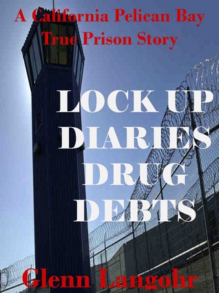 Lock Up Diaries- Drug Debts (A California Pelican Bay Prison Story)