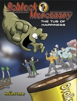 The Tub of Happiness (Schlock Mercenary, #1)