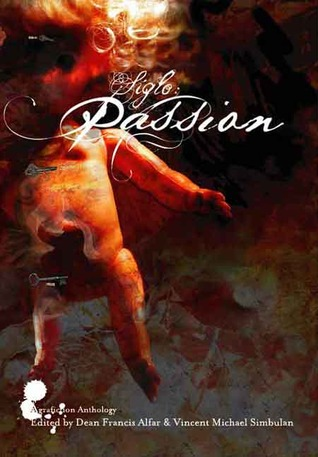 Siglo: Passion: A Grafiction Anthology (Siglo, #2)