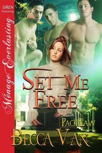 Set Me Free  (Pack Law, #1)