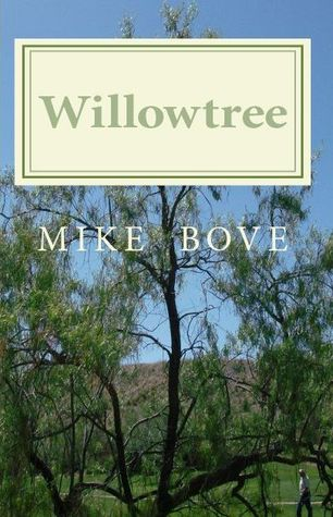 Willowtree A Bruce DelReno Mystery by Mike Bove