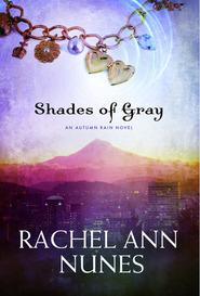 Shades of Gray, An Autumn Rain Novel by Rachel Ann Nunes
