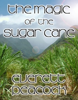 The Magic of the Sugar Cane