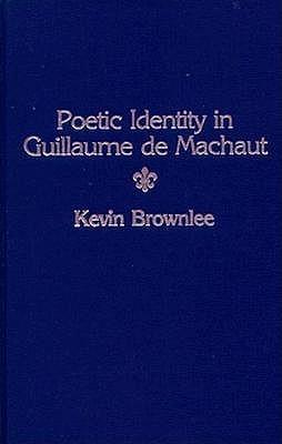Poetic Identity In Guillaume De Machaut