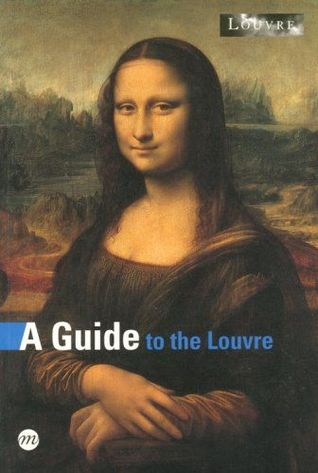 A Guide To The Louvre by Anne Sefrioui