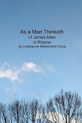 As a Man Thinketh, of James Allen, in Rhyme