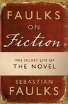Faulks on Fiction