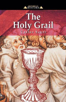 The Holy Grail (Mysteries Of History Series)