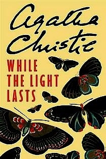 While the Light Lasts (Hercule Poirot, #45)