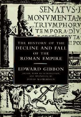 The History of the Decline and Fall of the Roman Empire (Alle... by Edward Gibbon
