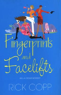 Fingerprints and Facelifts (An L.A. Dolls Mystery #1)