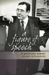 A Figure of Speech: A Political Memoir