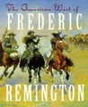 The American West Of Frederic Remington