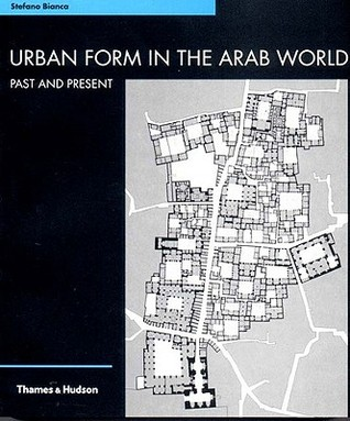 Urban Form in the Arab World: Past and Present