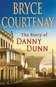 The Story Of Danny Dunn by Bryce Courtenay