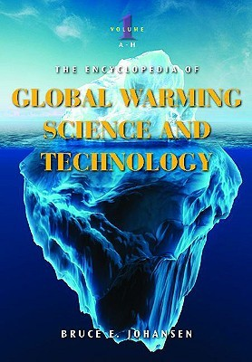 The Encyclopedia of Global Warming Science and Technology: Volume 1: A-H