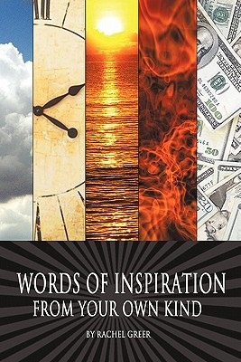 Words of Inspiration from Your Own Kind by Rachel Greer