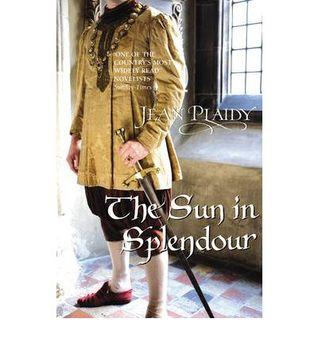 The Sun in Splendour by Jean Plaidy